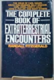 img - for The Complete Book of Extraterrestrial Encounters: The Ideas of Carl Sagan, Erich Von Daniken, Billy Graham, Carl Jung, John C. Lilly, John G. Fulle book / textbook / text book