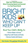 Bright Kids Who Can't Keep Up: Help Y...