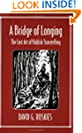 A Bridge of Longing: The Lost Art of...
