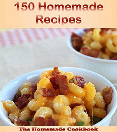 150 Homemade Recipes: The Big Homemade Cookbook (homemade cookbook, homemade recipes, homemade, homemade recipe book, homemade cookbooks) by Jade Fox