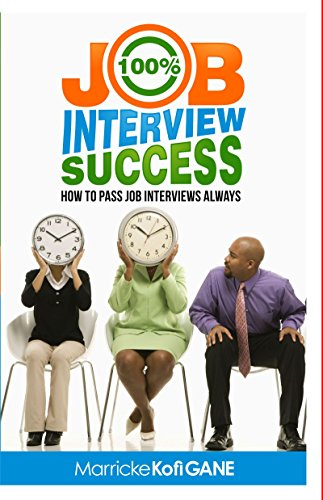 100% Job Interview Success by Charles Kofi FEKPE