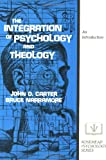 Integration of Psychology and Theology, The (0310303419) by John D. Carter
