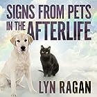 Signs from Pets in the Afterlife Hörbuch von Lyn Ragan Gesprochen von: Amy Melissa Bentley