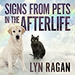 Signs from Pets in the Afterlife | Lyn Ragan