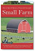 How to Open & Operate a Financially Successful Small Farm: With Companion CD-ROM (Back-To-Basics) (How to Open and Operate a Financially Successful...)