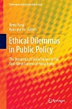 img - for Ethical Dilemmas in Public Policy: The Dynamics of Social Values in the East-West Context of Hong Kong (Governance and Citizenship in Asia) book / textbook / text book