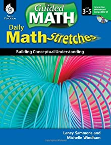 Math Stretches: Building Conceptual Understanding Grades 3-5 (Guided Math) Laney Sammons and Michelle Windham