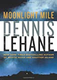 Moonlight Mile (Kenzie and Gennaro) (0061836923) by Lehane, Dennis