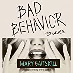Bad Behavior: Stories | Mary Gaitskill