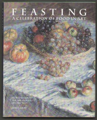 Feasting: A Celebration of Food in Art