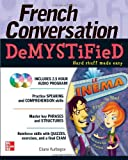 French Conversation Demystified with Two Audio CDs
