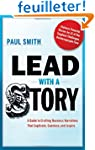 Lead with a Story: A Guide to Craftin...