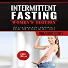 Intermittent Fasting: Womens Edition: The Comprehensive Beginner's Guide for Steady Weight Loss Hörbuch von Orlando Scott Gesprochen von: Jorie Raine Fradella