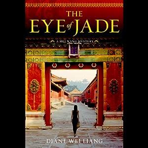 The Eye of Jade | [Diane Wei Liang]