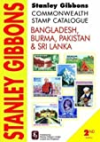 Stanley Gibbons Stamp Catalogue Bangladesh, Burma, Pakistan & Sri Lanka 2nd (second) Revised Edition published by Stanley Gibbons Limited (2010)