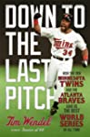 Down to the Last Pitch: How the 1991...