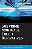 img - for Subprime Mortgage Credit Derivatives (Frank J. Fabozzi Series) book / textbook / text book