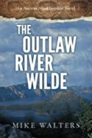 The Outlaw River Wilde
