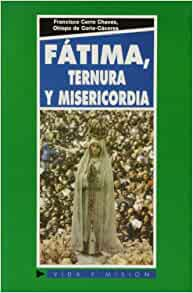 Fátima, ternura y misericordia: FRANCISCO CERRO CHAVES