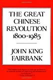The Great Chinese Revolution 1800-1985 (006039076X) by Fairbank, John King