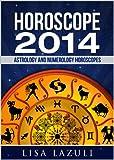 HOROSCOPE 2014: Astrology and Numerology Horoscopes