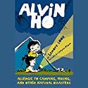 Allergic to Camping, Hiking, and Other Natural Disasters: Alvin Ho, Book 2 (       UNABRIDGED) by Lenore Look Narrated by Everette Plen