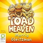 Toad Heaven | Morris Gleitzman