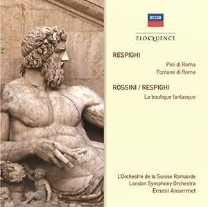 Respighi: Pini di Roma; Fontane di Roma - Rossini/Respighi: La Boutique Fantasque