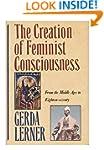The Creation of Feminist Consciousnes...