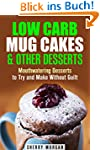 Low Carb Mug Cakes & Other Desserts:...