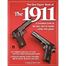 The Gun Digest Book of the 1911: A Complete Look at the Use, Care & Repair of the 1911 Pistol, Vol. 1