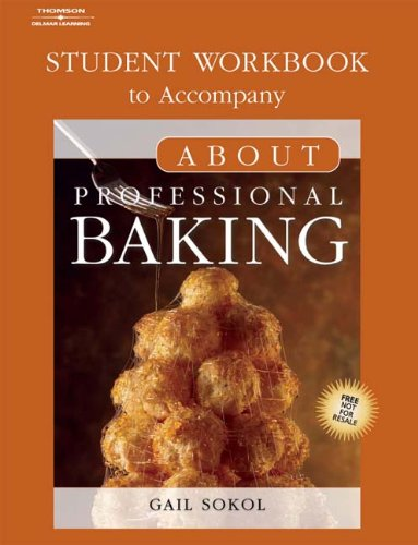Student Workbook for Sokol's About Professional Baking by Gail Sokol