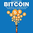 Bitcoin: The Ultimate A - Z of Profitable Bitcoin Trading & Mining Guide Exposed: The Blokehead Success Series Hörbuch von  The Blokehead Gesprochen von: Chris Brinkley