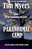Paranormal Camp: Book 2 in the Paranormal Kids Fantasy Series (1463792026) by Myers, Tim