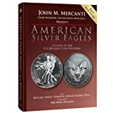 img - for American Silver Eagles: A Guide to the U.S. Bullion Coin Program, 2nd Edition by John Mercanti, Michael