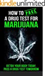 How to Pass a Drug Test for Marijuana...