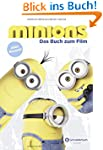 Minions - Das Buch zum Film: Alles Ba...