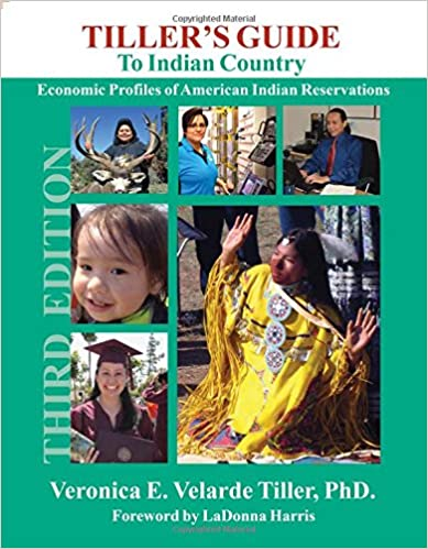 Tiller's Guide To Indian Country: Economic Profiles Of American Indian Reservations, Third Edition