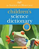 img - for The American Heritage Children's Science Dictionary (Updated) [Hardcover] book / textbook / text book