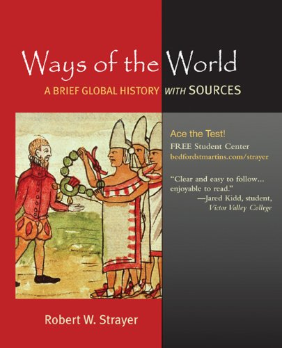Ways of the World: A Brief Global History with Sources,...