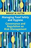 img - for Managing Food Safety and Hygiene: Governance and Regulation As Risk Management book / textbook / text book
