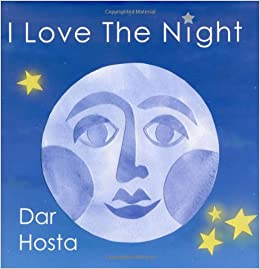 I Love The Night: Dar Hosta: 9780972196703: Amazon.com: Books