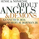Sense and Nonsense about Angels and Demons Audiobook by Kenneth D. Boa, Robert M. Bowman Jr. Narrated by Tom Parks