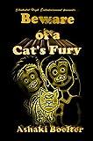 Beware of a Cat's Fury