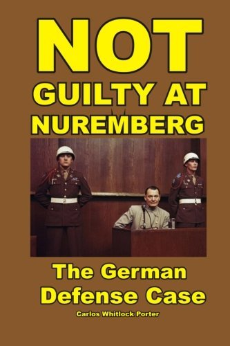 Not Guilty at Nuremberg: The German Defense Case