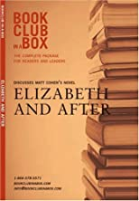 Bookclub-In-A-Box Discusses Elizabeth and After by Matt Cohen