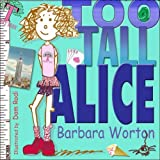 Too Tall Aliceby Barbara Worton