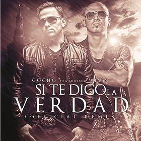Si Te Digo La Verdad (Official Remix) [feat. Wisin]