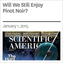 Will We Still Enjoy Pinot Noir? (       UNABRIDGED) by Kimberly A. Nicholas Narrated by Mark Moran
