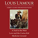 A Trail to the West - Love and the Cactus Kid - Medicine Ground (Dramatized) | Louis L'Amour